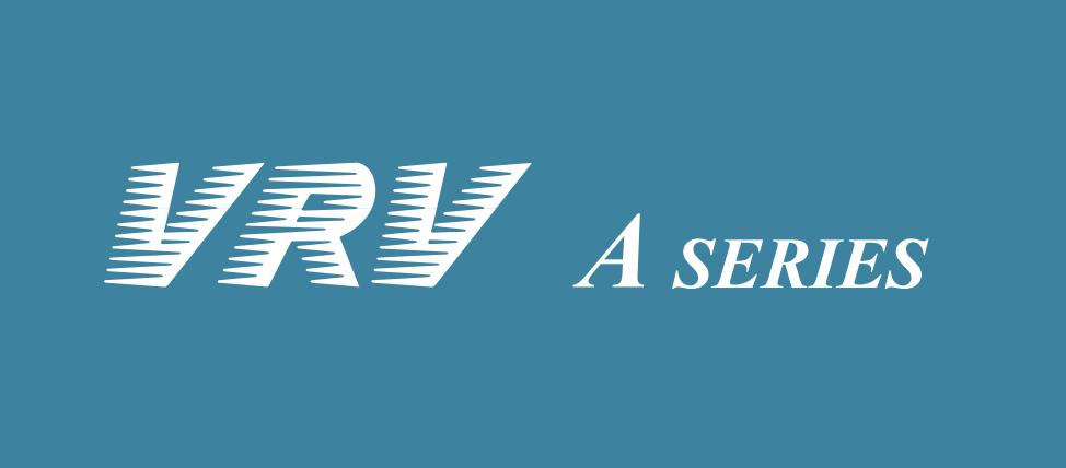 VRV-A Daikin – Sự Sáng Tạo Trong Tiết Kiệm Năng Lượng