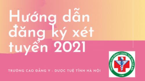 Hướng dẫn đăng ký và nộp hồ sơ dự tuyển năm 2021 – Trường Cao Đẳng Y Dược Tuệ Tĩnh Hà Nội