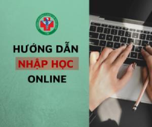 Hướng dẫn thí sinh nhập học online - năm học 2021 - 2022