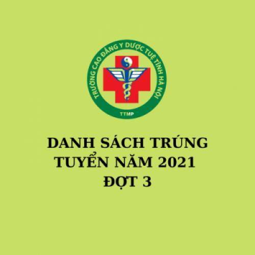 Danh sách trúng tuyển các ngành đợt 3 năm học 2021 - 2022
