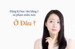 Học văn bằng 2 sư phạm mầm non tại Hà Nội ở đâu chất lượng?
