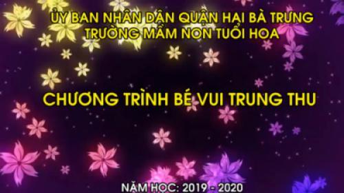 VIDEO CHƯƠNG TRÌNH TRUNG THU CỦA BÉ NĂM HỌC 2019 - 2020