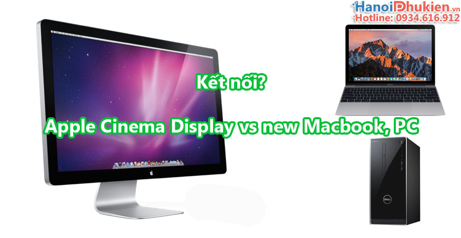 Cách kết nối new Macbook, Macbook Pro ra Apple Led Cinema