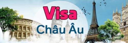 Du lịch Châu Âu: Hướng dẫn thủ tục xin Visa Du lịch Châu Âu