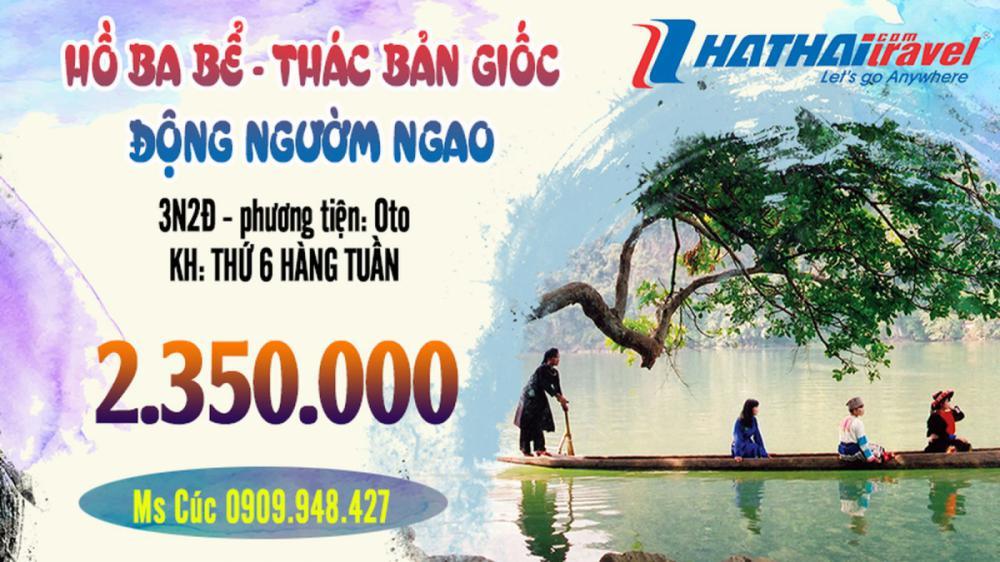 Hà Nội - Hồ Ba Bể - Thác Bản Giốc - Động Ngườm Ngao